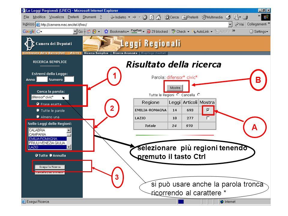 1 B A 2 selezionare più regioni tenendo premuto il tasto Ctrl 3