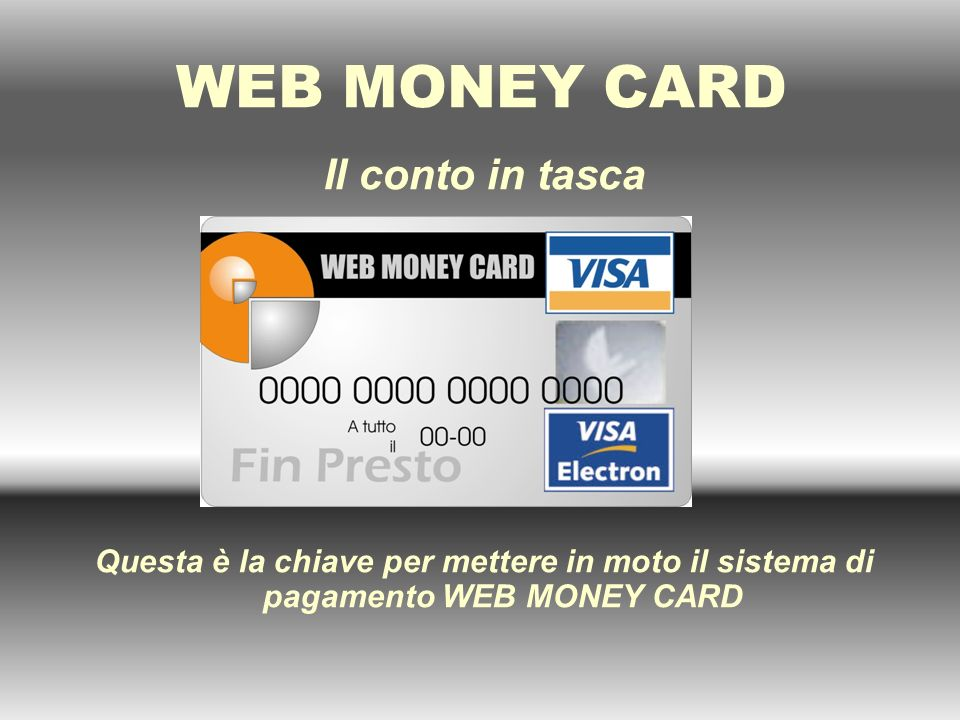 WEB MONEY CARD Il conto in tasca