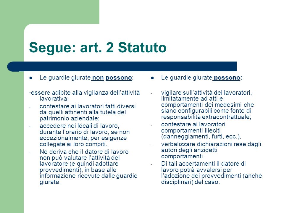 Segue: art. 2 Statuto Le guardie giurate non possono: