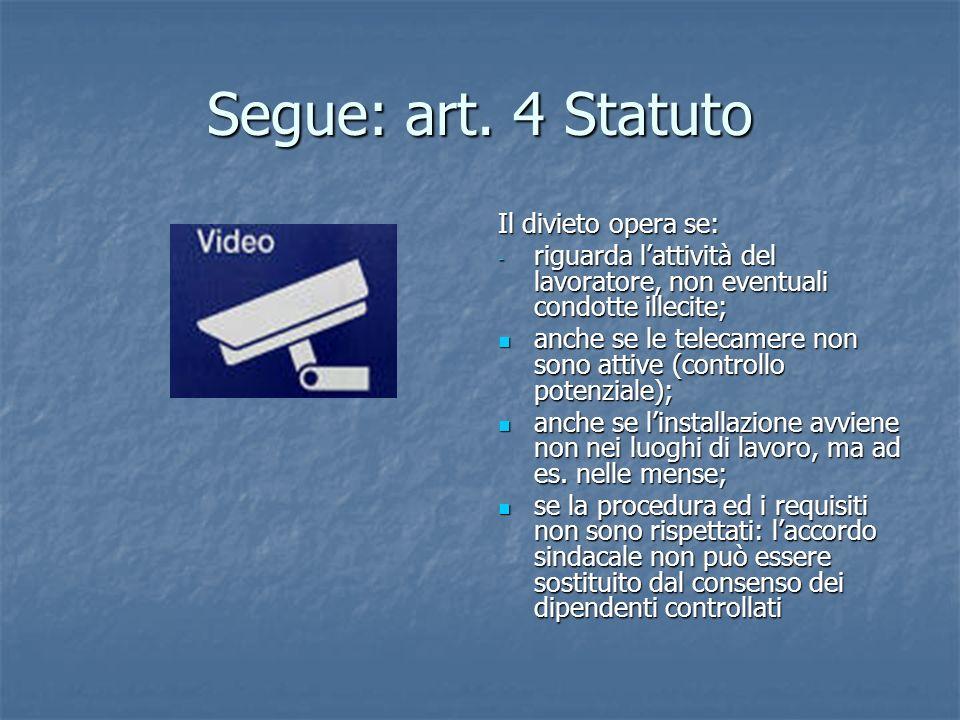 Segue: art. 4 Statuto Il divieto opera se: