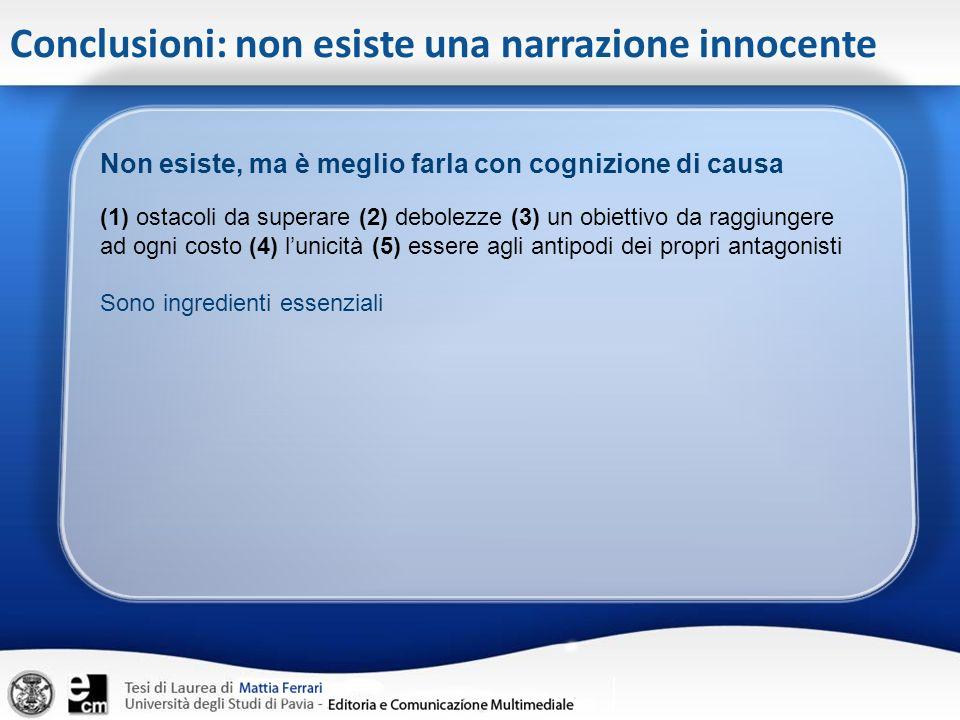 Conclusioni: non esiste una narrazione innocente