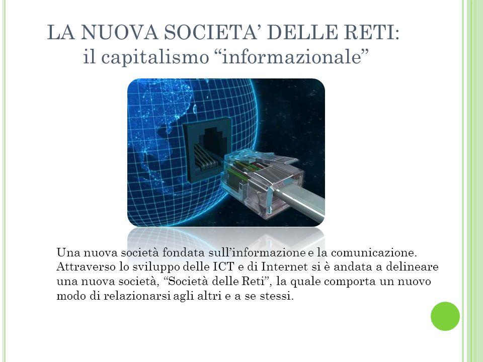 LA NUOVA SOCIETA' DELLE RETI: il capitalismo informazionale
