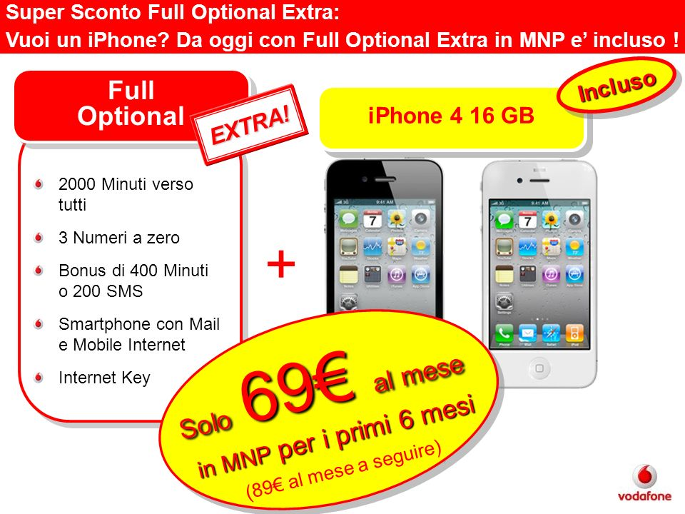 + Full Optional Solo 69€ al mese Incluso iPhone 4 16 GB EXTRA!
