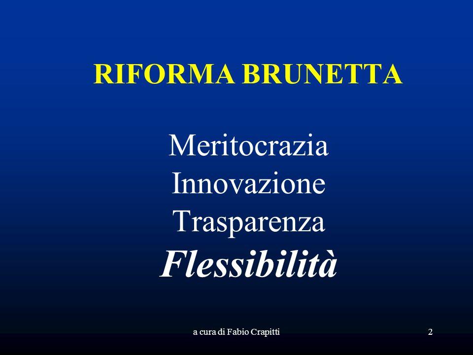 RIFORMA BRUNETTA Meritocrazia Innovazione Trasparenza Flessibilità