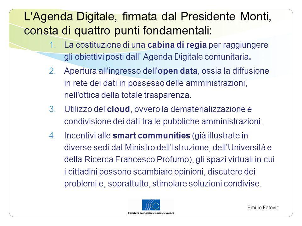 L Agenda Digitale, firmata dal Presidente Monti, consta di quattro punti fondamentali: