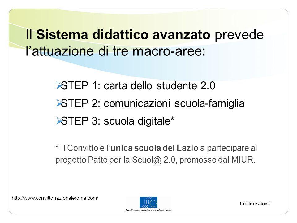 Il Sistema didattico avanzato prevede l'attuazione di tre macro-aree: