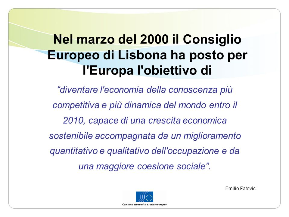 Nel marzo del 2000 il Consiglio Europeo di Lisbona ha posto per l Europa l obiettivo di