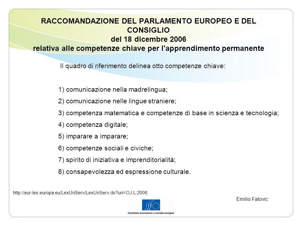 RACCOMANDAZIONE DEL PARLAMENTO EUROPEO E DEL CONSIGLIO del 18 dicembre 2006 relativa alle competenze chiave per l apprendimento permanente