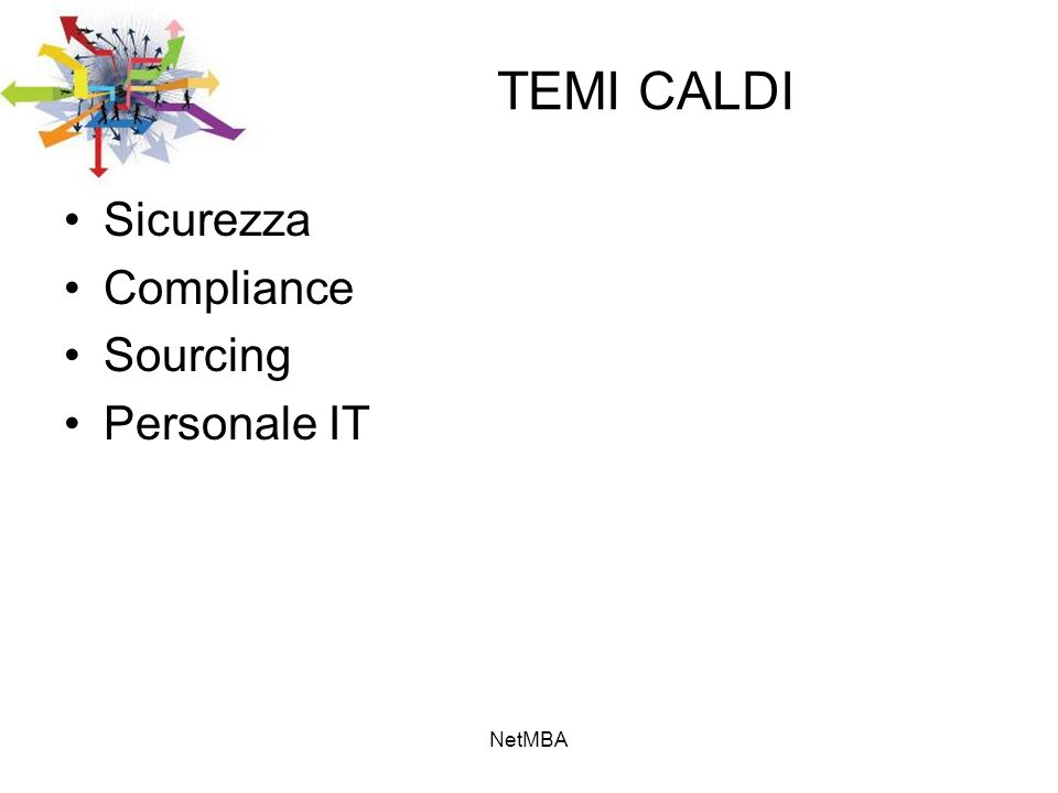 TEMI CALDI Sicurezza Compliance Sourcing Personale IT NetMBA