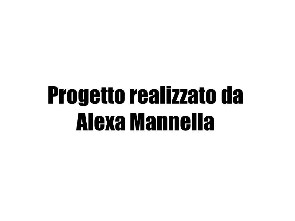 Progetto realizzato da Alexa Mannella