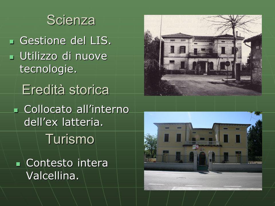 Scienza Eredità storica Turismo Gestione del LIS.