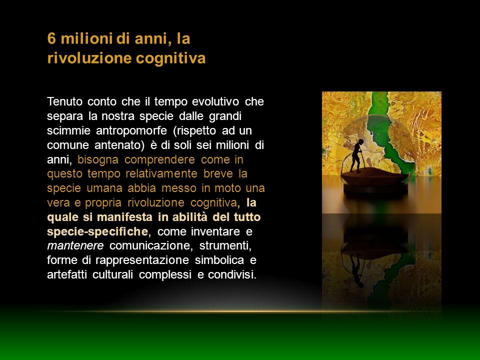 6 milioni di anni, la rivoluzione cognitiva