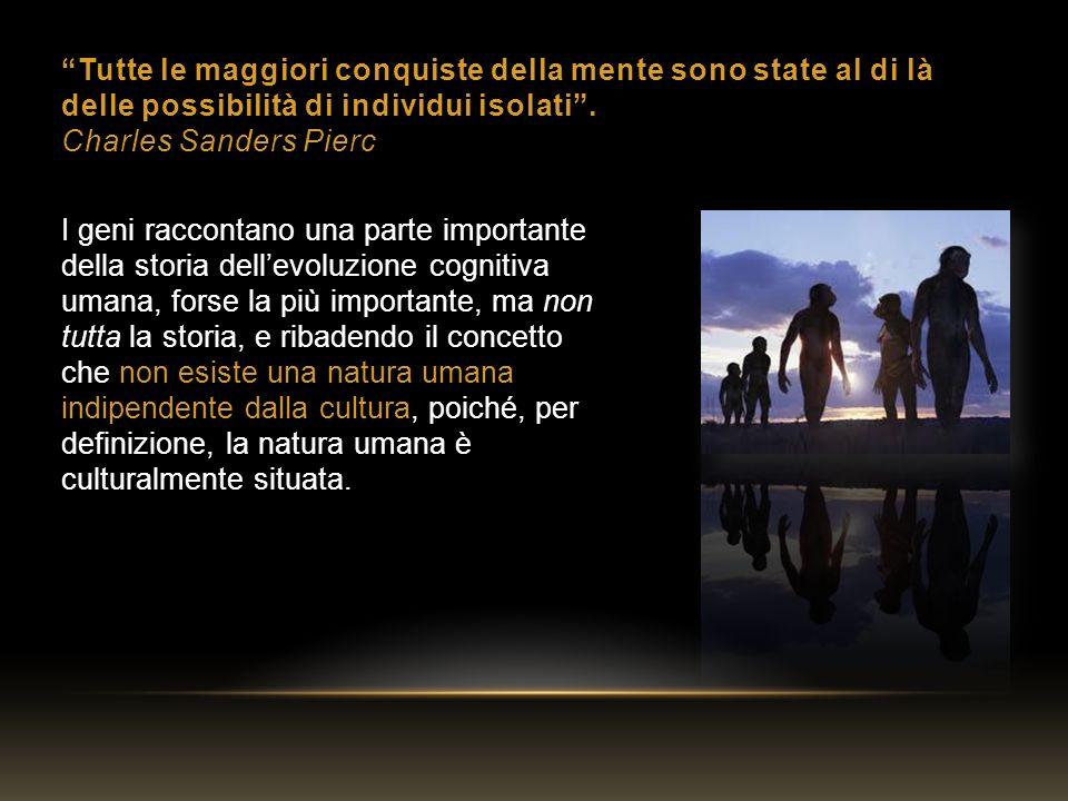 Tutte le maggiori conquiste della mente sono state al di là delle possibilità di individui isolati . Charles Sanders Pierc