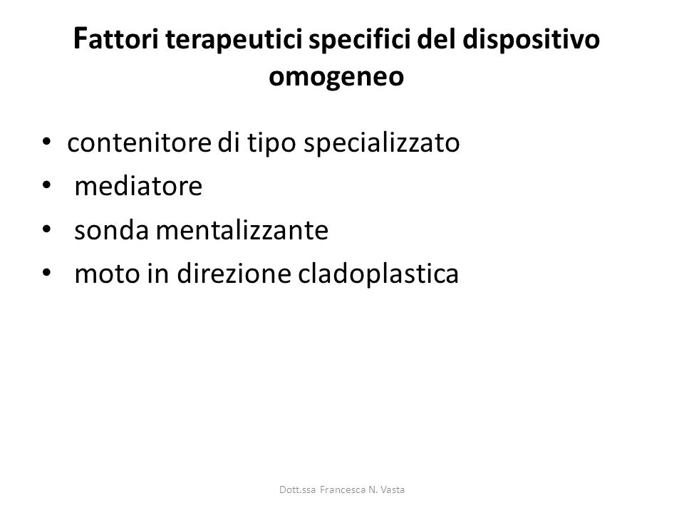Fattori terapeutici specifici del dispositivo omogeneo