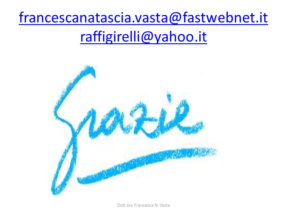 francescanatascia.vasta@fastwebnet.it raffigirelli@yahoo.it