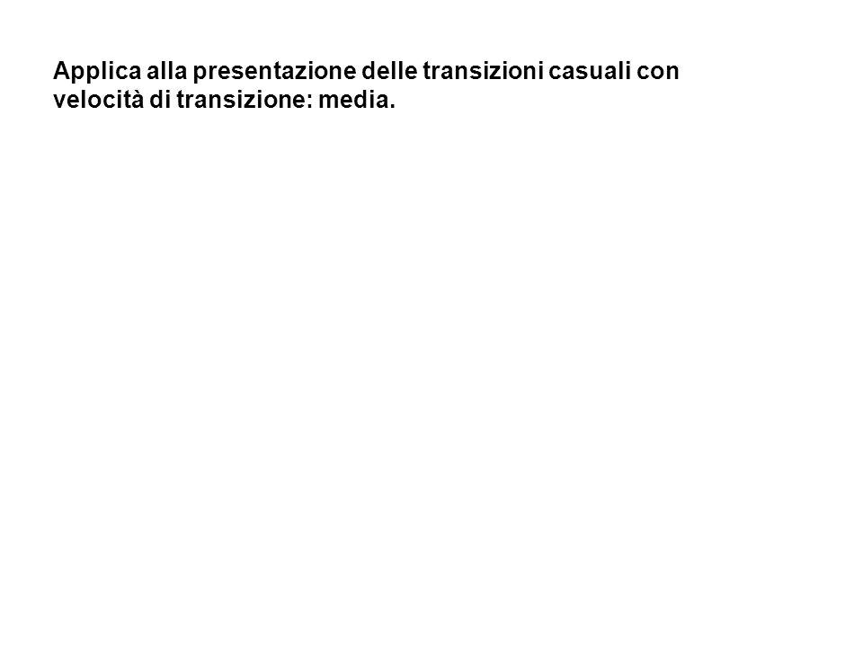 Applica alla presentazione delle transizioni casuali con velocità di transizione: media.