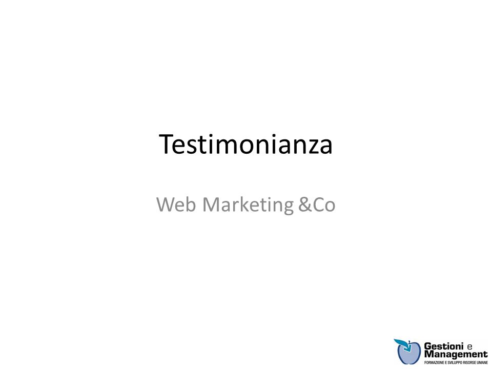 Testimonianza Web Marketing &Co