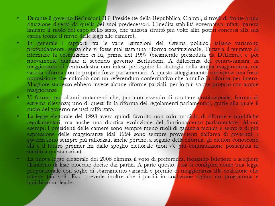 Durante il governo Berlusconi II il Presidente della Repubblica, Ciampi, si trovò di fronte a una situazione diversa da quella dei suoi predecessori. L inedita stabilità governativa infatti, pareva limitare il ruolo del capo dello stato, che tuttavia sfruttò più volte altri poteri concessi alla sua carica (come il rinvio delle leggi alle camere).