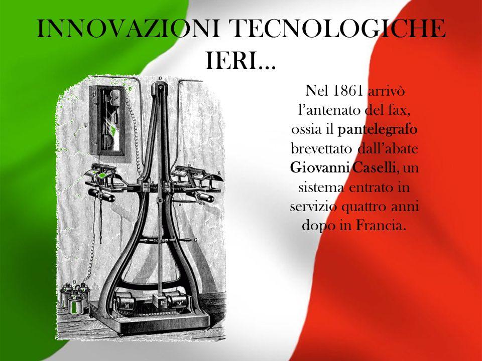 INNOVAZIONI TECNOLOGICHE IERI…