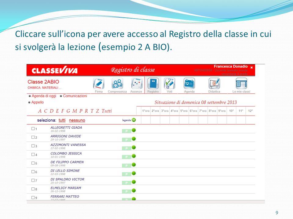 Cliccare sull'icona per avere accesso al Registro della classe in cui si svolgerà la lezione (esempio 2 A BIO).