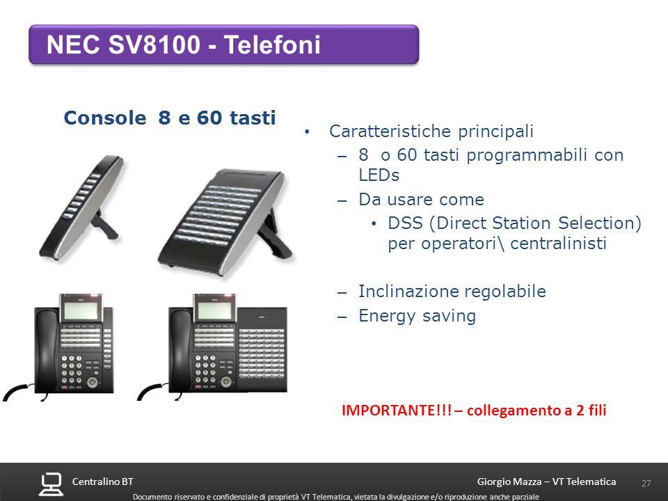 NEC SV8100 - Telefoni Console 8 e 60 tasti Caratteristiche principali