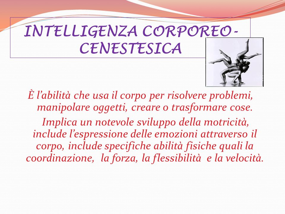 INTELLIGENZA CORPOREO- CENESTESICA