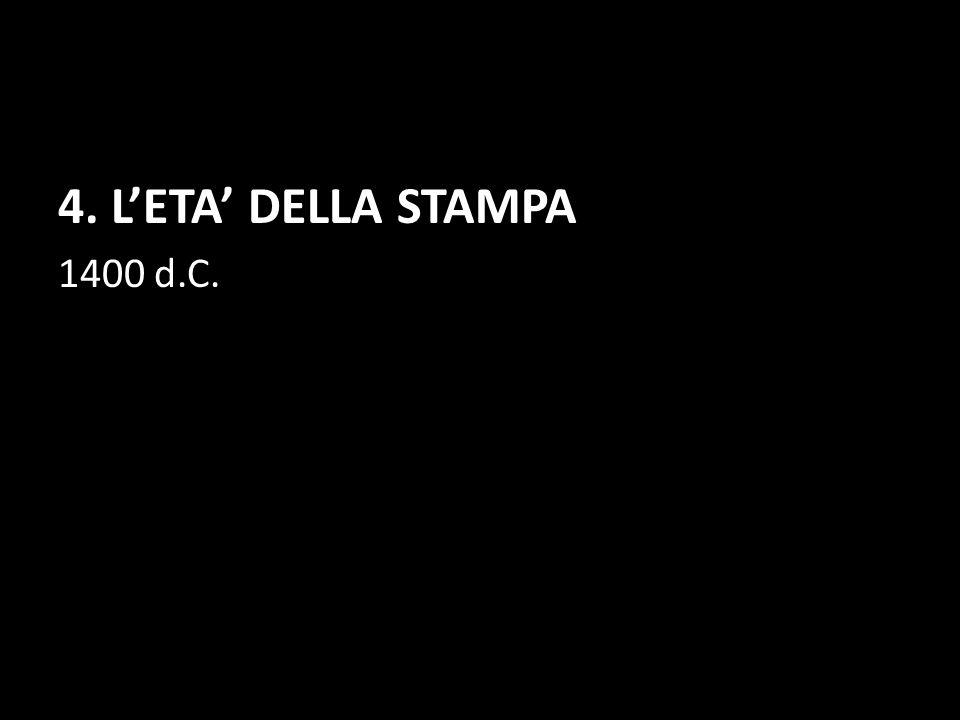 4. L'ETA' DELLA STAMPA 1400 d.C.