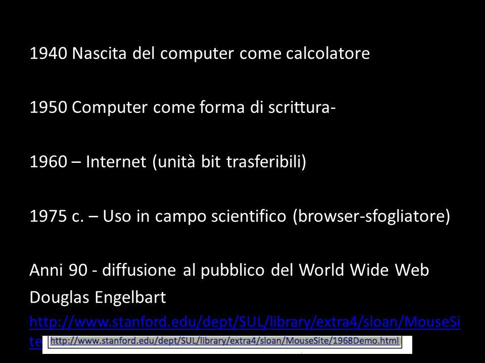 1940 Nascita del computer come calcolatore