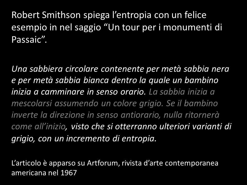 Robert Smithson spiega l'entropia con un felice esempio in nel saggio Un tour per i monumenti di Passaic .