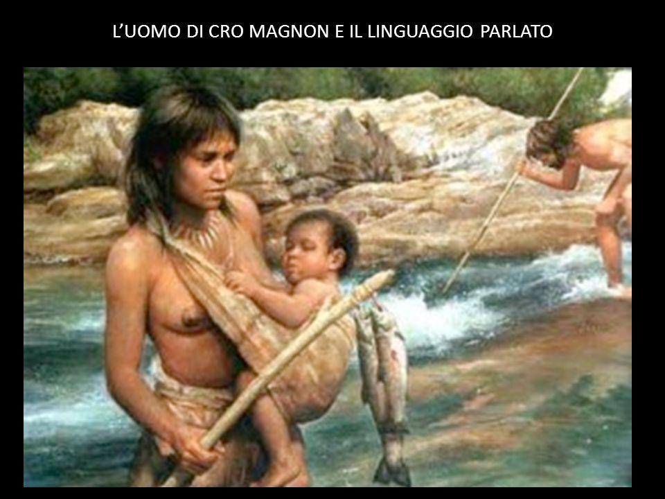 L'UOMO DI CRO MAGNON E IL LINGUAGGIO PARLATO