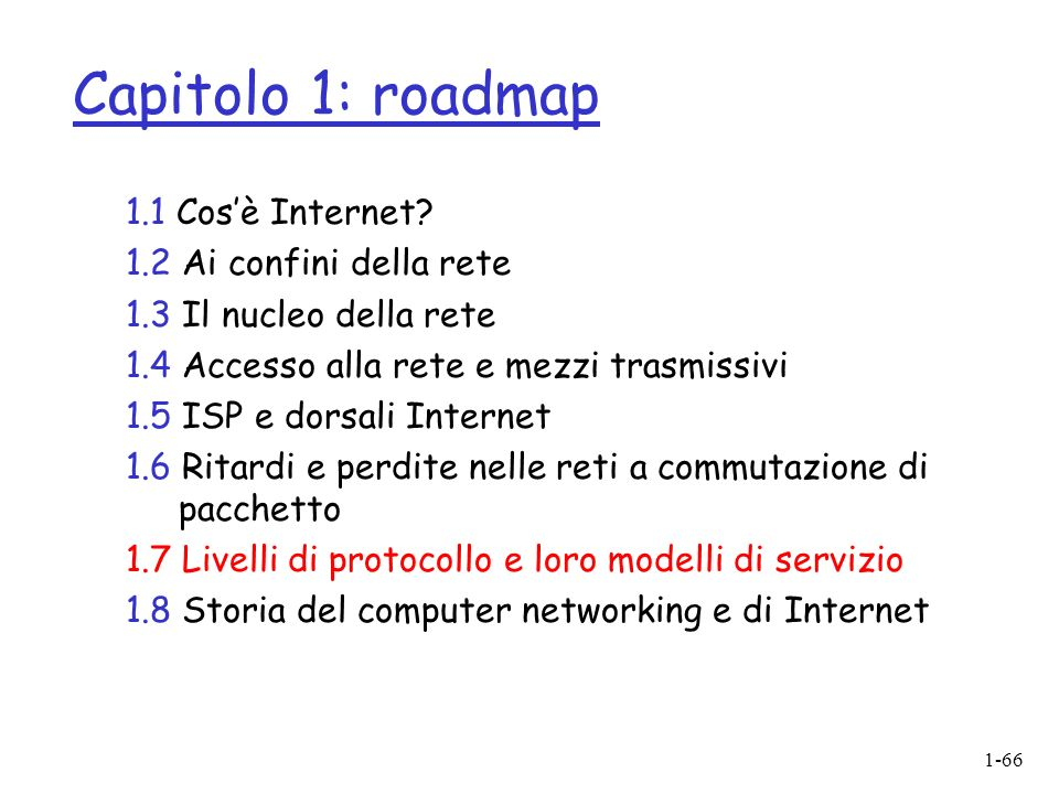 Capitolo 1: roadmap 1.1 Cos'è Internet 1.2 Ai confini della rete