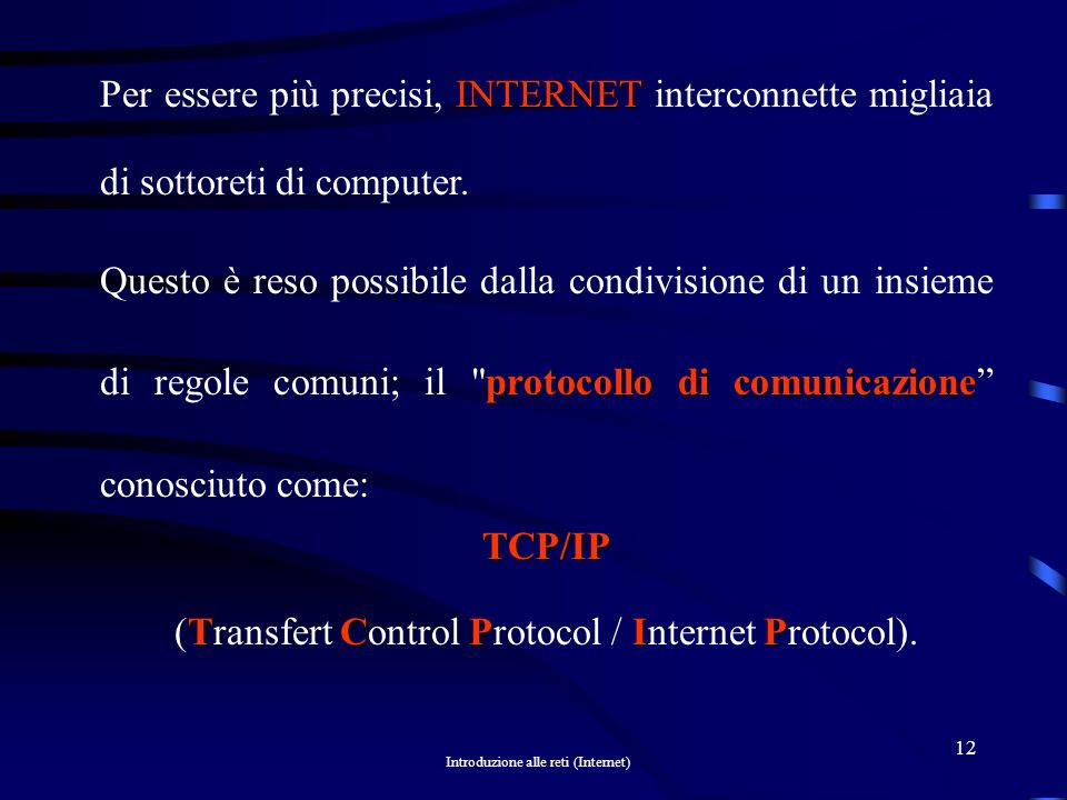 (Transfert Control Protocol / Internet Protocol).