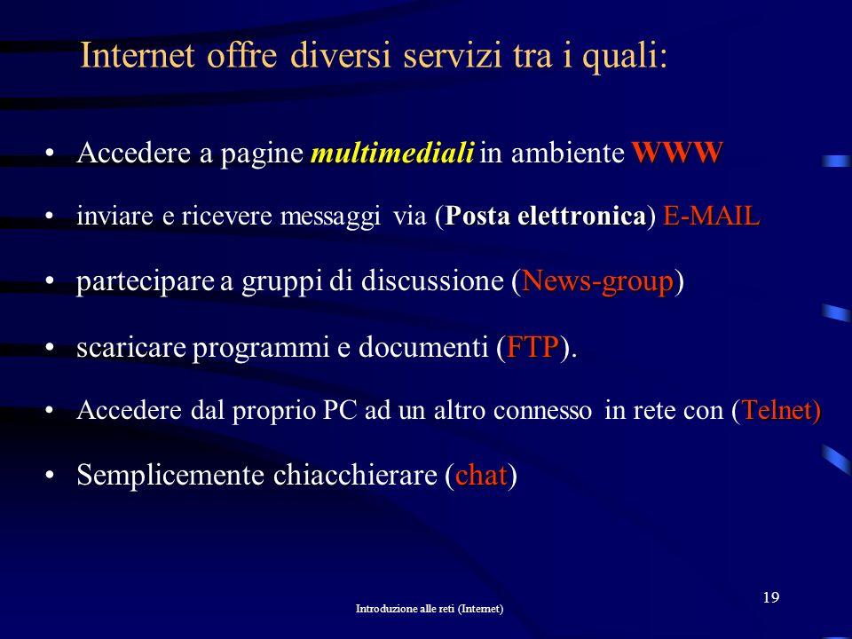 Internet offre diversi servizi tra i quali: