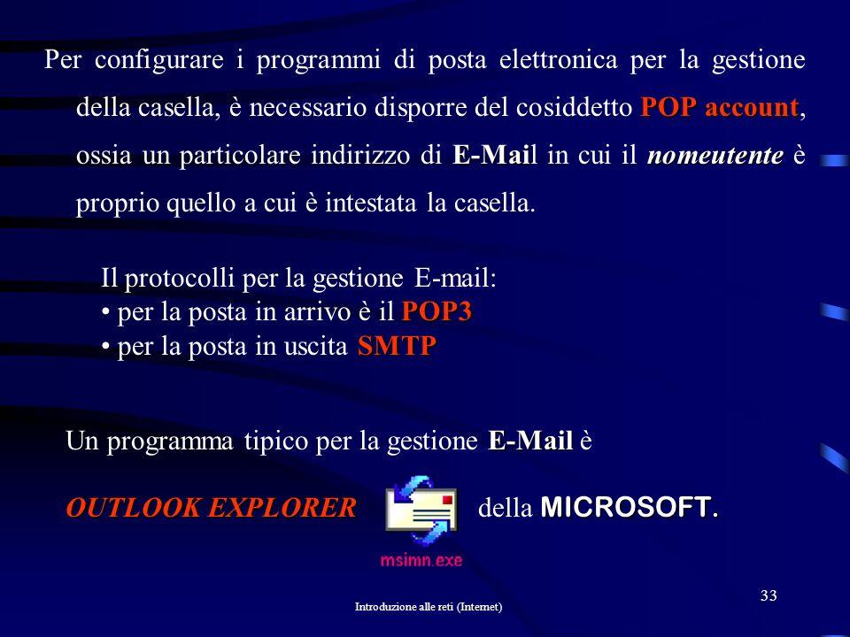 Per configurare i programmi di posta elettronica per la gestione della casella, è necessario disporre del cosiddetto POP account, ossia un particolare indirizzo di E-Mail in cui il nomeutente è proprio quello a cui è intestata la casella.