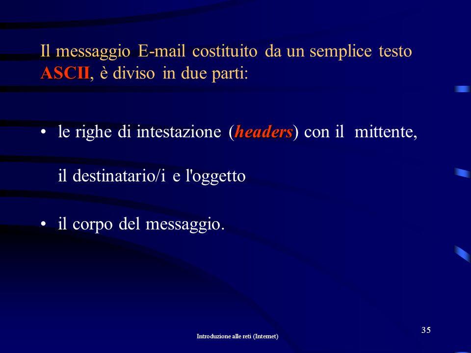 Il messaggio E-mail costituito da un semplice testo ASCII, è diviso in due parti: