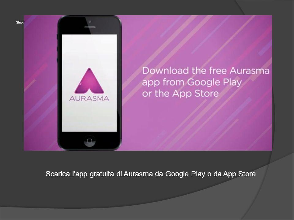 Scarica l'app gratuita di Aurasma da Google Play o da App Store
