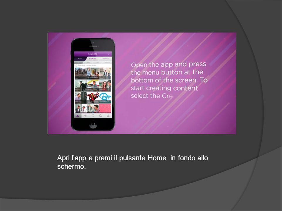 Apri l'app e premi il pulsante Home in fondo allo schermo.
