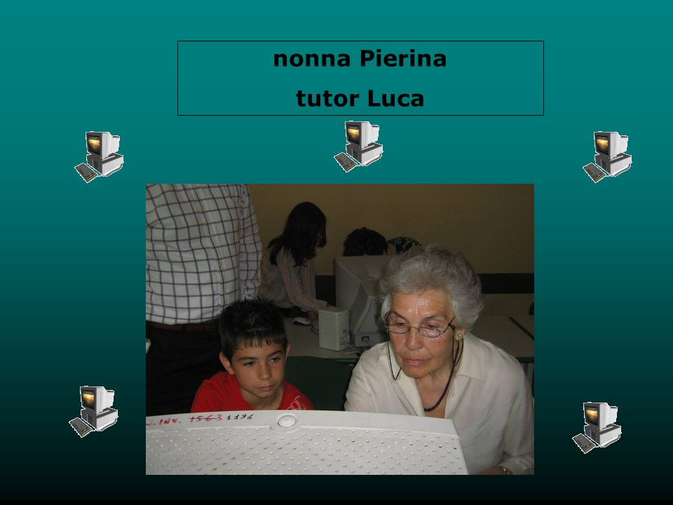 nonna Pierina tutor Luca