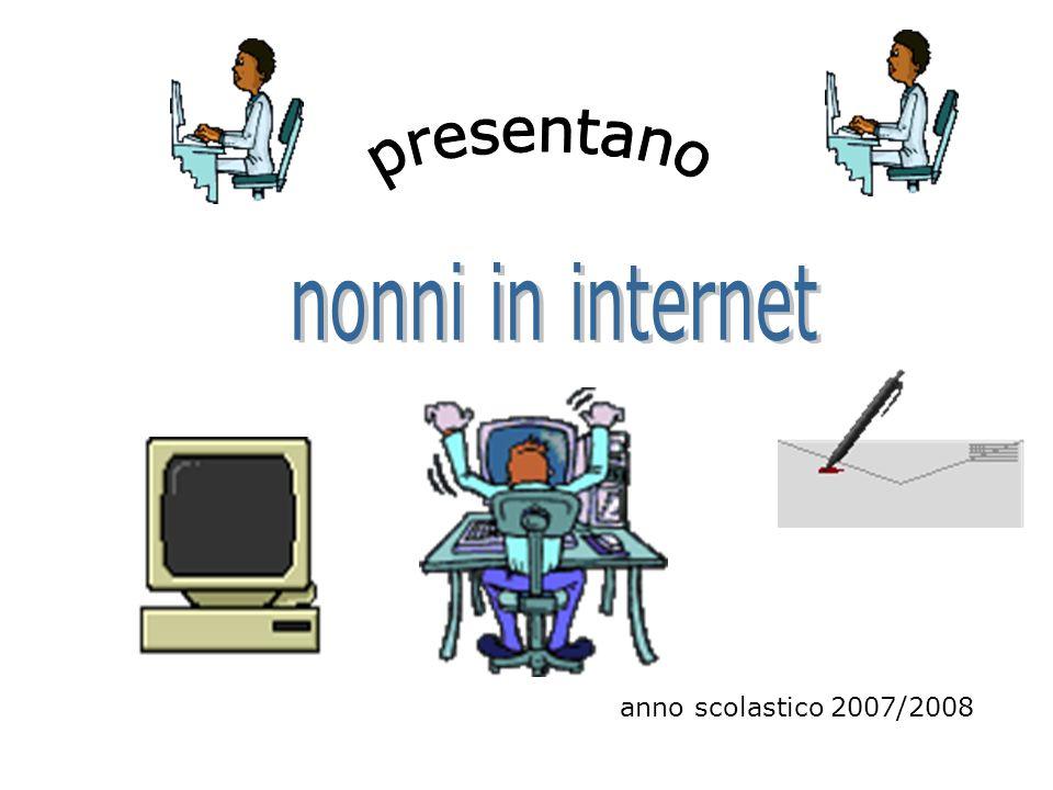 presentano nonni in internet anno scolastico 2007/2008
