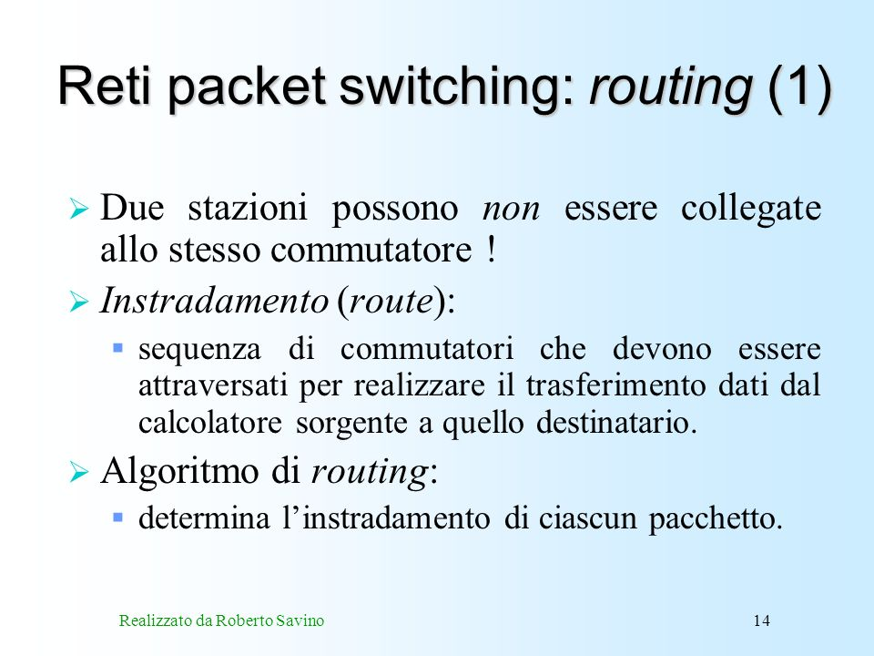 Reti packet switching: routing (1)