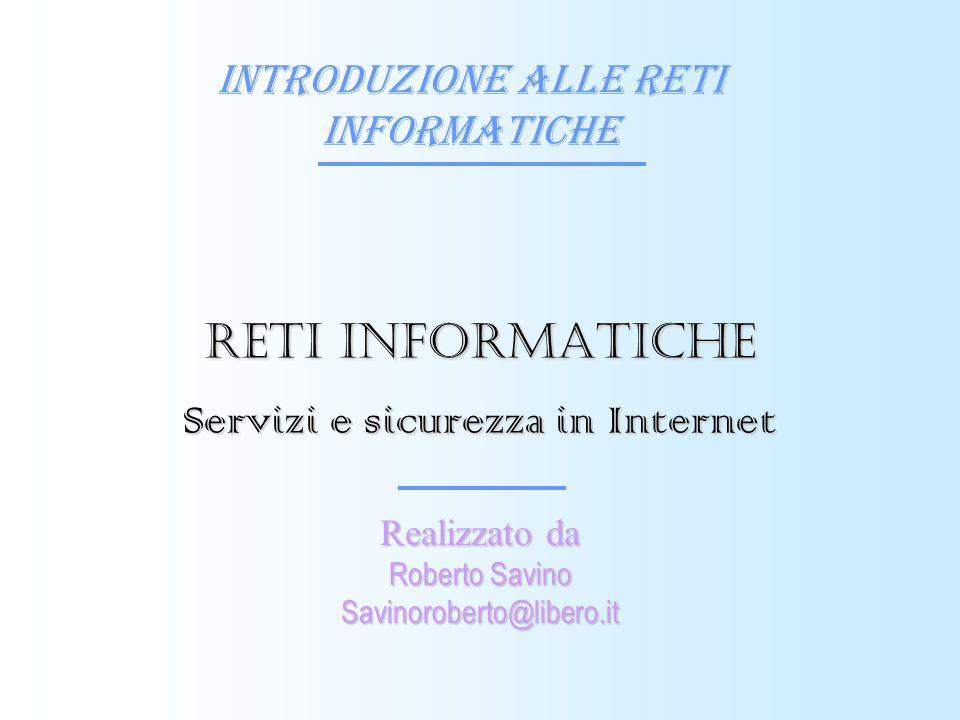 Reti informatiche Servizi e sicurezza in Internet