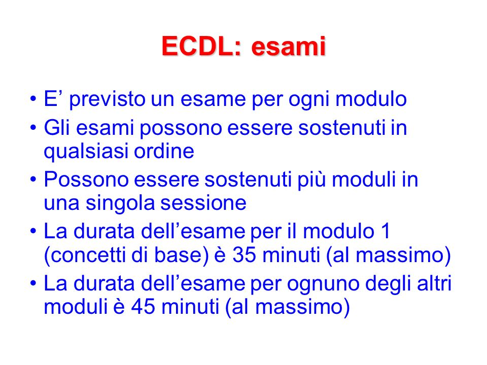 ECDL: esami E' previsto un esame per ogni modulo