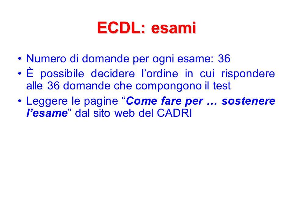 ECDL: esami Numero di domande per ogni esame: 36