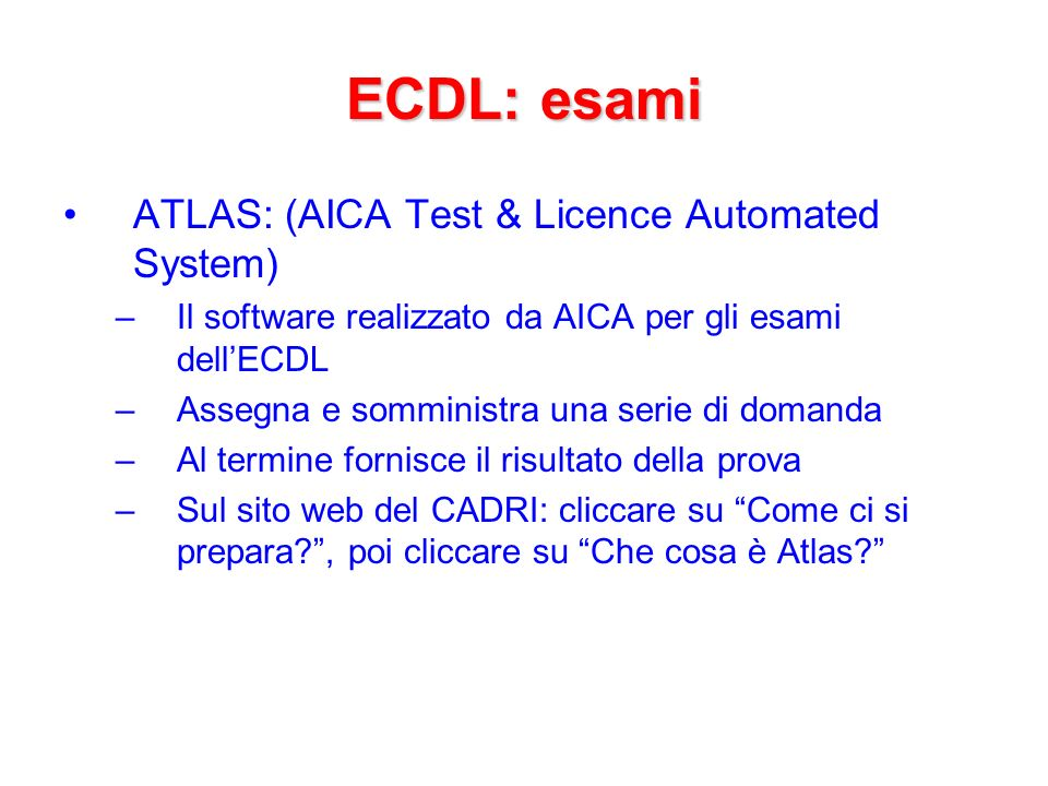 ECDL: esami ATLAS: (AICA Test & Licence Automated System)