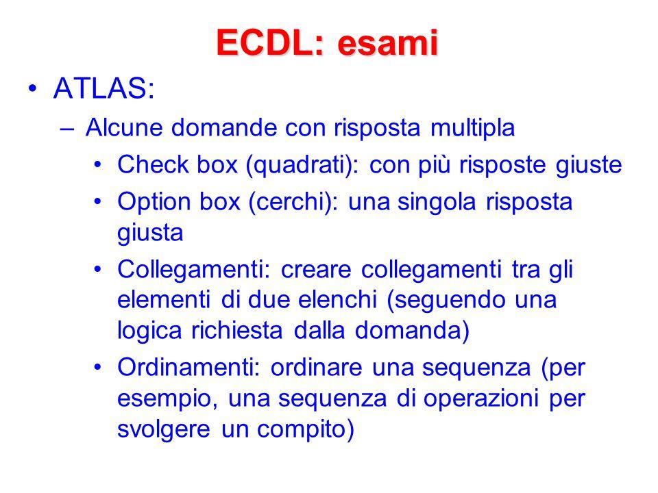ECDL: esami ATLAS: Alcune domande con risposta multipla