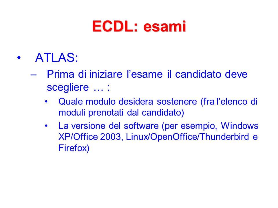 ECDL: esami ATLAS: Prima di iniziare l'esame il candidato deve scegliere … :