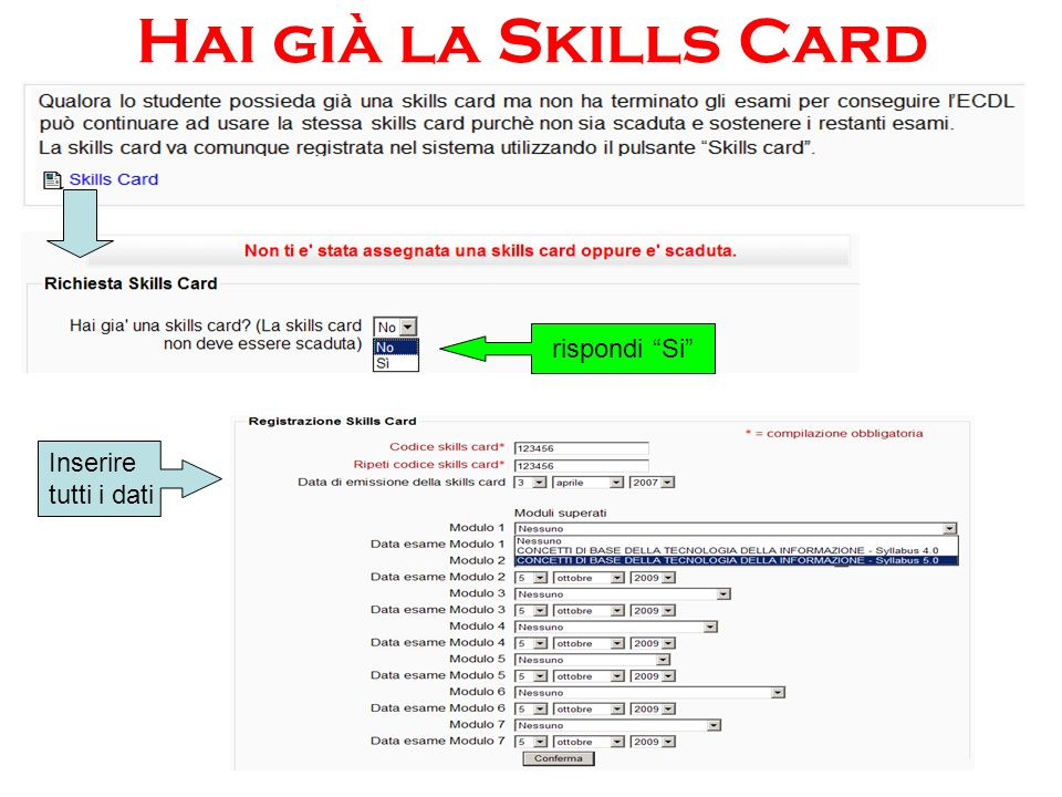 Hai già la Skills Card rispondi Si Inserire tutti i dati