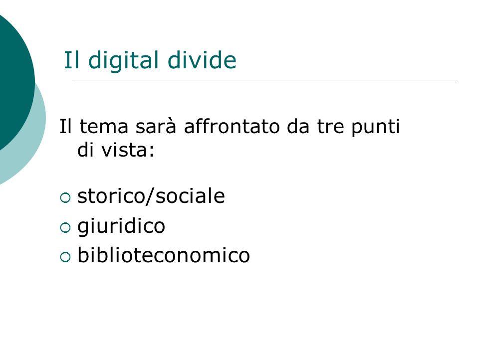 Il digital divide storico/sociale giuridico biblioteconomico