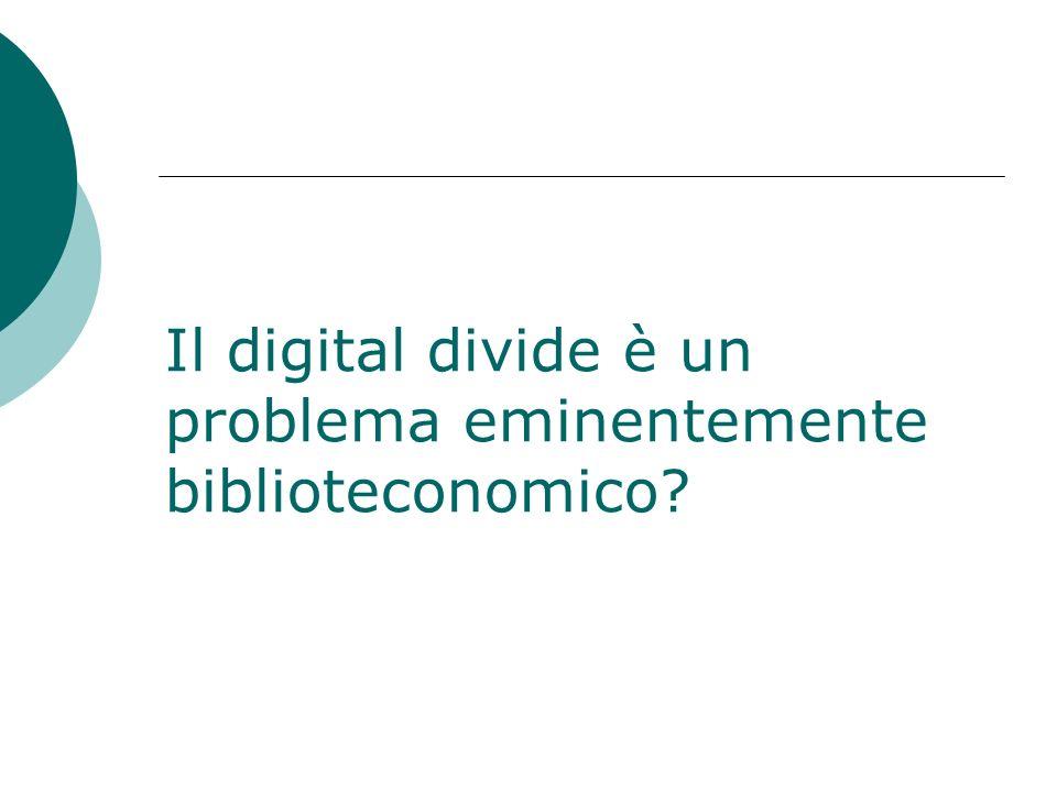 Il digital divide è un problema eminentemente biblioteconomico