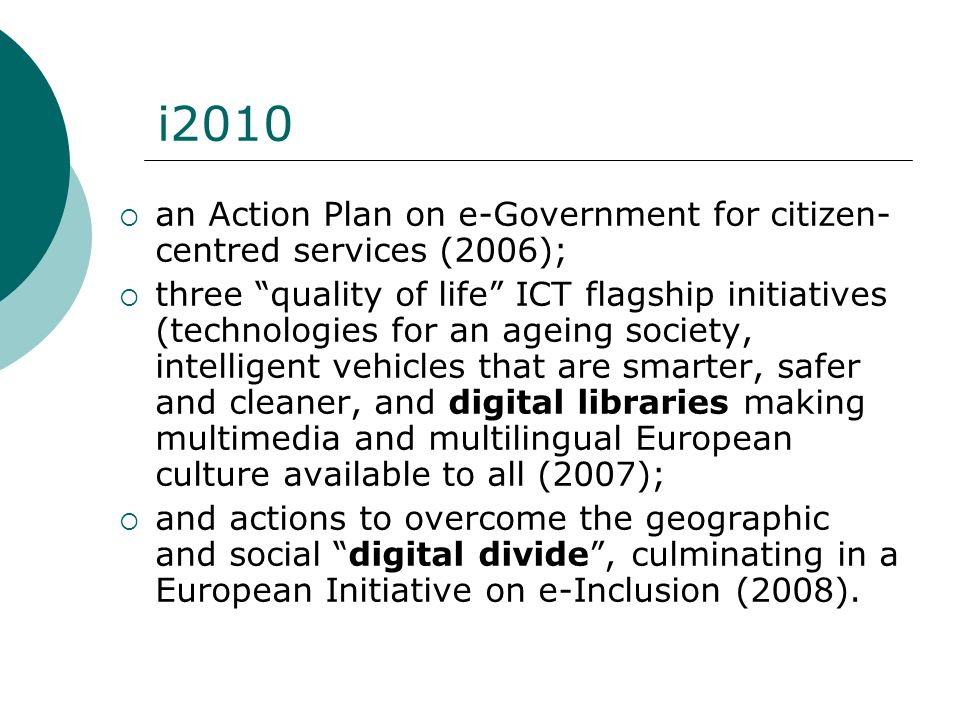 i2010 an Action Plan on e-Government for citizen-centred services (2006);